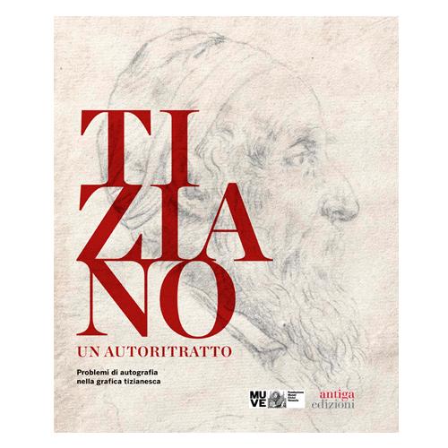 Tiziano. Un autoritratto